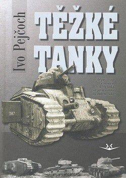 Ivo Pejčoch: Těžké tanky cena od 304 Kč