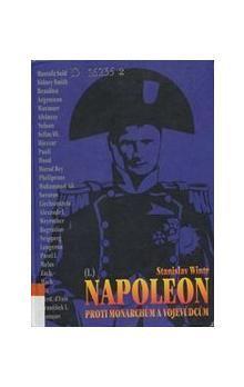 Stanislav Winter: Napoleon proti monarchům a vojevůdcům cena od 179 Kč