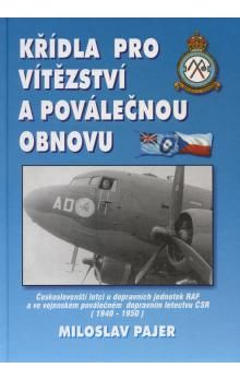 Miloslav Pajer: Křídla pro vítězství a poválečnou obnovu cena od 396 Kč