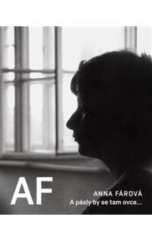 Anna Fárová: A pásly by se tam ovce... cena od 185 Kč
