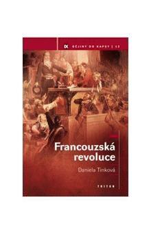 Daniela Tinková: Francouzská revoluce cena od 148 Kč