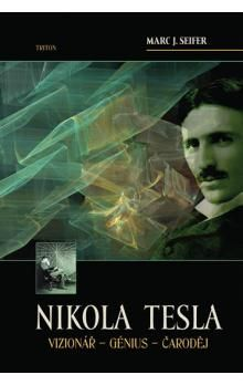 Seifer Marc: Nikola Tesla Vizionář - Génius -Čaroděj cena od 249 Kč