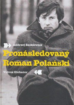 Andrzej Batkiewicz: Pronásledovaný Roman Polański cena od 223 Kč