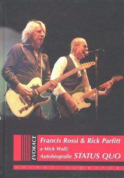 Francis Rossi: Autobiografie Status Quo cena od 281 Kč