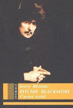 Jerry Bloom: Ritchie Blackmore Černý rytíř cena od 357 Kč