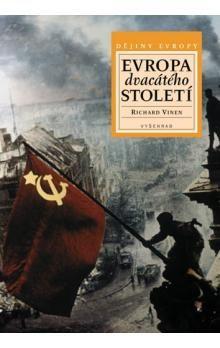 Richard Vinen: Evropa dvacátého století cena od 406 Kč