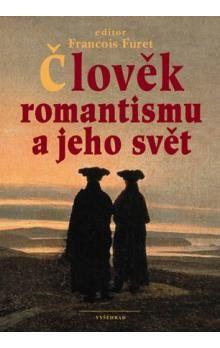 Francois Furet: Člověk romantismu a jeho svět cena od 173 Kč