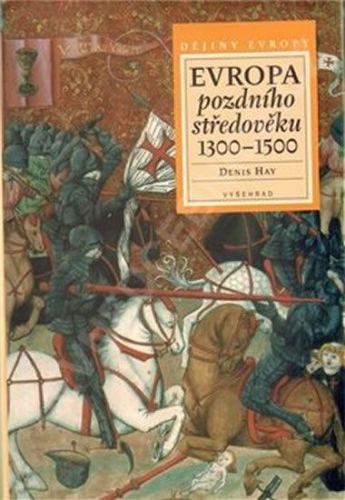 Denis Hay: Evropa pozdního středověku 1300-1500 cena od 359 Kč