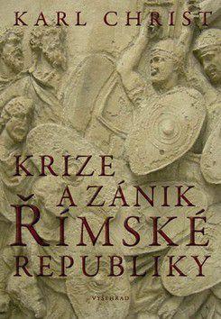 Karl Christ: Krize a zánik římské republiky cena od 145 Kč