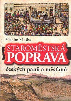 Vladimír Liška: Staroměstská poprava českých pánů a měšťanů - Vladimír Liška cena od 118 Kč
