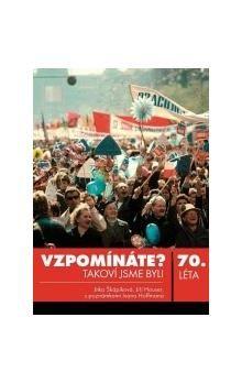 Ivan Hoffman, Jitka Škápíková, Jiří Houser: Vzpomínáte? Takoví jsme byli: 70. léta cena od 53 Kč