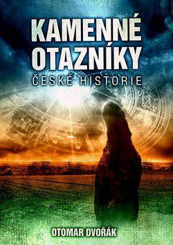 Otomar Dvořák: Kamenné otazníky české historie cena od 46 Kč
