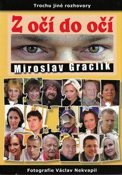 Miroslav Graclík: Z očí do očí cena od 93 Kč