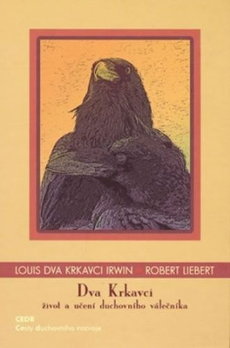 Louis Two Ravens Irwin, Robert Liebert: Dva krkavci cena od 142 Kč