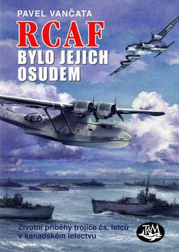 Pavel Vančata: RCAF bylo jejich osudem cena od 156 Kč