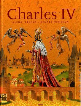 Alena Ježková: Charles IV. / Karel IV (anglicky) cena od 239 Kč