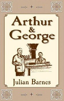 Julian Barnes: Arthur & George cena od 48 Kč