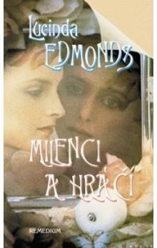 Lucinda Edmonds: Milenci a hráči cena od 191 Kč