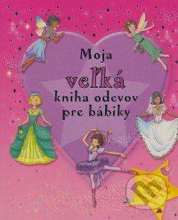Moja veľká kniha odevov pre bábiky cena od 187 Kč