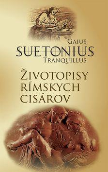 Gaius Tranquillus Suetonius: Životopisy rímskych cisárov cena od 187 Kč