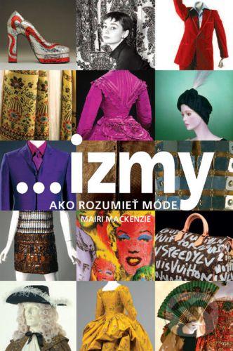 Mairi Mackenzie: Izmy. Ako rozumieť móde cena od 277 Kč