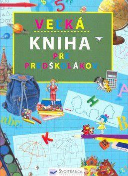 Veľká kniha pre predškolákov cena od 190 Kč