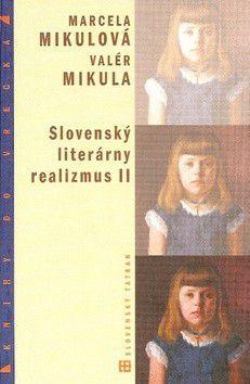 Marcela Mikulová, Valér Mikula: Slovenský literárny realizmus II cena od 221 Kč