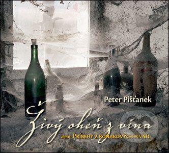 Peter Pišťanek: Živý oheň z vína cena od 199 Kč