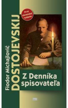 Fjodor Michajlovič Dostojevskij: Z Denníka spisovateľa cena od 170 Kč