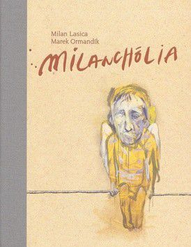 Milan Lasica: Milanchólia cena od 347 Kč