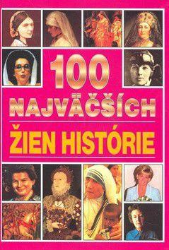 Angela Royston: 100 najväčších žien histórie cena od 210 Kč