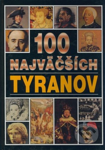 Andrew Langley: 100 najväčších tyranov cena od 190 Kč