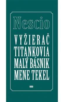 Nescio: Vyžierač Titankovia Malý básnik Mene tekel cena od 163 Kč