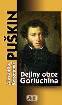 Alexandr Sergejevič Puškin: Dejiny obce Goriuchina cena od 154 Kč