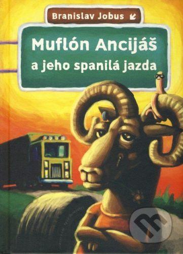 Branislav Jobus: Muflón Ancijáš a jeho spanilá jazda cena od 231 Kč