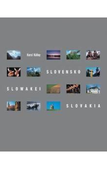 Karol Kállay: Slovensko Slowakei Slovakia cena od 347 Kč
