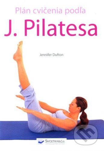 Jennifer Dufton: Plán cvičenia podľa J. Pilatesa cena od 149 Kč