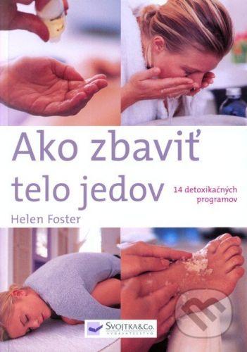 Helen Foster: Ako zbaviť telo jedov cena od 149 Kč