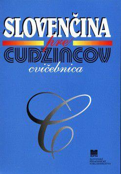 Kolektív autorov: Slovenčina pre cudzincov cena od 198 Kč