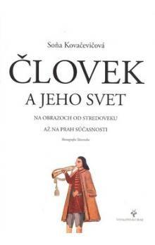 Soňa Kovačevičová: Človek a jeho svet cena od 249 Kč