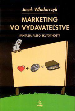 Jacek Wlodarczyk: Marketing vo vydavateľstve cena od 57 Kč