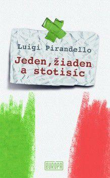 Luigi Pirandello: Jeden, žiaden a stotisíc cena od 190 Kč