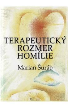 Marian Šuráb: Terapeutický rozmer homílie cena od 159 Kč