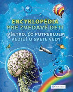 Mike Goldsmith: Encyklopédia pre zvedavé deti - Všetko, čo potrebujem vedieť o svete vedy cena od 0 Kč