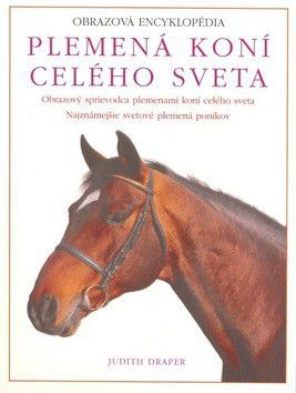 Judith Draperová, Kit Houghton: Plemená koní celého sveta cena od 115 Kč