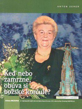 Anton Zerer: Keď nebo zamrzne, obúva si božské korčule? cena od 179 Kč