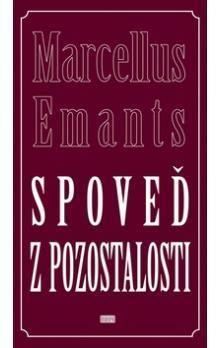 Marcellus Emants: Spoveď z pozostalosti cena od 161 Kč