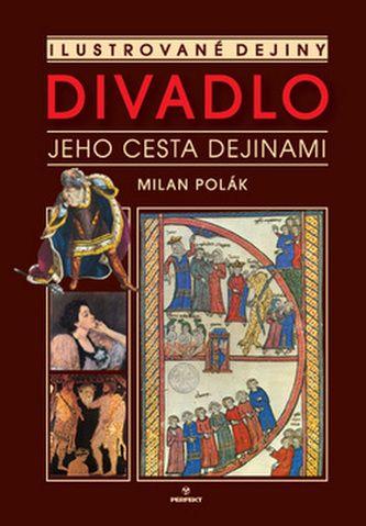 Milan Polák: Divadlo - Jeho cesta dejinami cena od 263 Kč