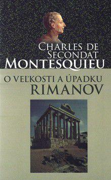 Charles de Secondat Montesquieu: O veľkosti a úpadku Rimanov cena od 159 Kč