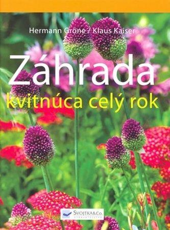 Klaus Kaiser: Záhrada kvitnúca celý rok cena od 229 Kč